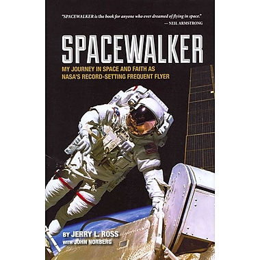 Spacewalker Jerry L. Ross, John Norberg Hardcover