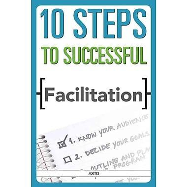 10 Steps to Successful Facilitation Astd Editors Paperback