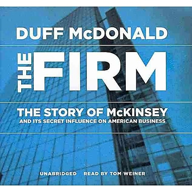 The Firm: The Story of McKinsey and Its Secret Influence on American Business (Library Edition)