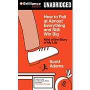 How to Fail at Almost Everything and Still Win Big: Kind of the Story of My Life CD Scott Adams