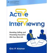 Active Interviewing: Branding, Selling, and Presenting Yourself to Win Your Next Job Eric Kramer Paperback