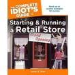 The Complete Idiot's Guide to Starting and Running a Retail Store James E. Dion Paperback
