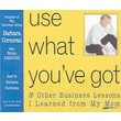 Use What You've Got, and Other Business Lessons I Learned from My Mom. Barbara Corcoran , Bruce Littlefield Audiobook