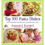 Top 100 Pasta Dishes Annabel Karmel Hardcover