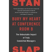 Bury My Heart at Conference Room B Stan Slap Hardcover
