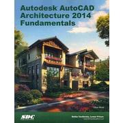 Autodesk AutoCAD Architecture Fundamentals 2014 Elise Moss Paperback