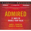 Admired: 21 Ways to Double Your Value Mark C. Thompson, Bonita S. Thompson  Audiobook CD