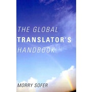 The Global Translator's Handbook Morry Sofer Paperback