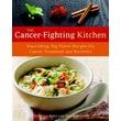 The Cancer Fighting Kitchen Rebecca Katz, Mat Edelson Hardcover