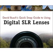 David Busch's Quick Snap Guide to Using Digital SLR Lenses David D. Busch Paperback