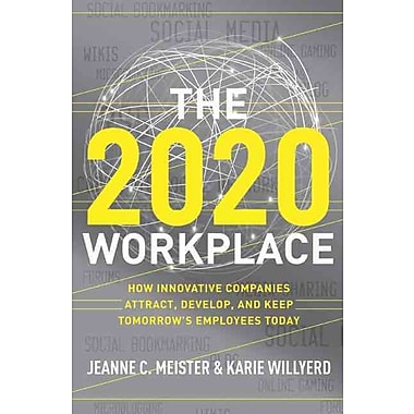 The 2020 Workplace Jeanne C. Meister, Karie Willyerd Hardcover, New Book, (0061763274)