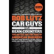 Car Guys vs. Bean Counters Bob Lutz Paperback