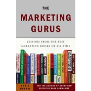 The Marketing Gurus The Editors at Soundview Executive Book Summaries , Chris Murray Paperback