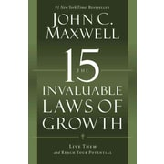The 15 Invaluable Laws of Growth John C. Maxwell Hardcover
