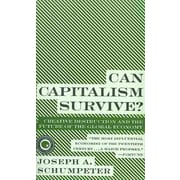 Can Capitalism Survive? Joseph A. Schumpeter Paperback