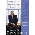 Who Says Elephants Can't Dance? Louis V. Gerstner Jr. Hardcover