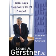 Who Says Elephants Can't Dance? Louis V. Gerstner Jr. Hardcover