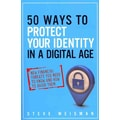 50 Ways to Protect Your Identity in a Digital Age Steve Weisman Paperback