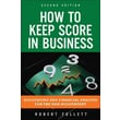 How to Keep Score in Business  Accounting and Financial Analysis for the Non-Acc
