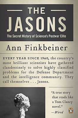 The Jasons: The Secret History of Science's Postwar Elite Ann Finkbeiner Paperback 521779