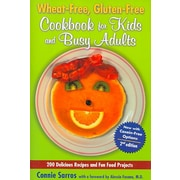Wheat-Free, Gluten-Free Cookbook for Kids and Busy Adults Connie Sarros Paperback