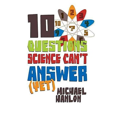 10 Questions Science Can't Answer (Yet) Michael Hanlon Paperback