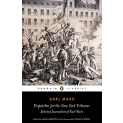 Dispatches for the New York Tribune: Selected Journalism of Karl Marx Karl Marx Paperback