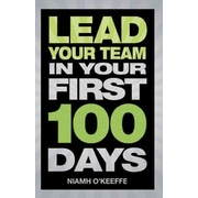 Lead Your Team in Your First 100 Days (Financial Times Series) Niamh O'Keeffe  Paperback