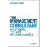 The Management Consultant: Mastering the Art of Consultancy (Financial Times Series) Paperback
