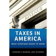 Taxes in America: What Everyone Needs to Know Leonard E. Burman, Joel Slemrod Paperback
