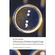 A Dictionary of Modern English Usage: The Classic First Edition (Oxford World's Classics) Paperback