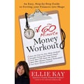 The 60-Minute Money Workout Ellie Kay  Paperback