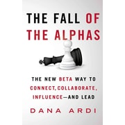 The Fall of the Alphas Dana Ardi Hardcover