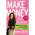Make Money, Not Excuses Jean Chatzky Paperback