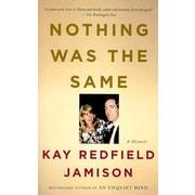Nothing Was the Same (Vintage) Kay Redfield Jamison Paperback