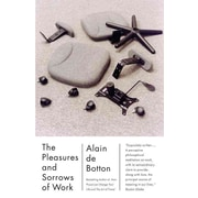 The Pleasures and Sorrows of Work (Vintage International) Alain De Botton Paperback