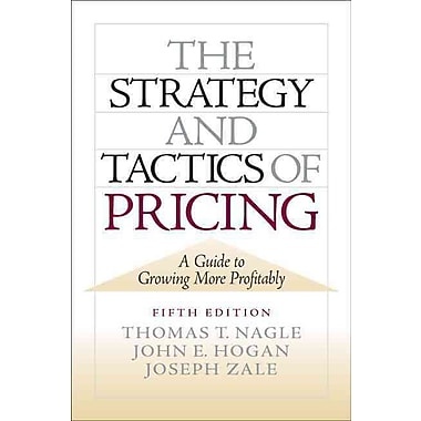 The Strategy and Tactics of Pricing Thomas Nagle, John Hogan, Joseph Zale Hardcover, New Book