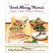 The Food Allergy Mama's Easy, Fast Family Meals: Dairy, Egg, and Nut Free Recipes for Every Day Kelly Rudnicki  Paperback
