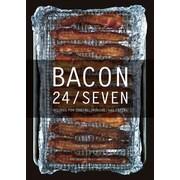 Bacon 24/7 E. Jane Armstrong , Theresa Gilliam  Hardcover