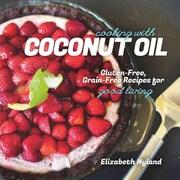 Cooking With Coconut Oil Elizabeth Nyland Paperback