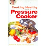 Cooking Healthy with a Pressure Cooker  JoAnna M. Lund, Barbara Alpert Paperback