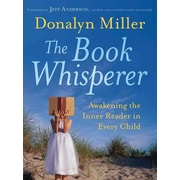 The Book Whisperer: Awakening the Inner Reader in Every Child Donalyn Miller Paperback