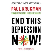End This Depression Now! (Paperback) Paul Krugman Paperback