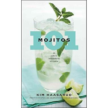 101 Mojitos and Other Muddled Drinks Alexandra Grablewski , Kim Haasarud Hardcover