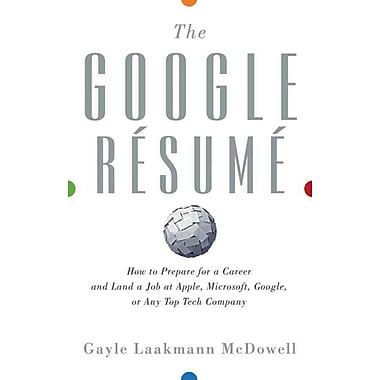 The Google Resume Gayle Laakmann McDowell Hardcover, (0470927625)