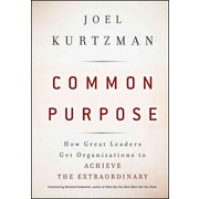 Common Purpose: How Great Leaders Get Organizations to Achieve the Extraordinary Hardcover