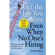 Get The Job You Want, Even When No One's Hiring Ford R. Myers Paperback