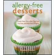 Allergy-free Desserts: Gluten-free, Dairy-free, Egg-free, Soy-free, and Nut-free Delights Hardcover