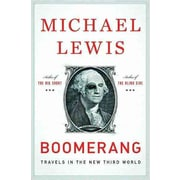 Boomerang: Travels in the New Third World Michael Lewis Hardcover