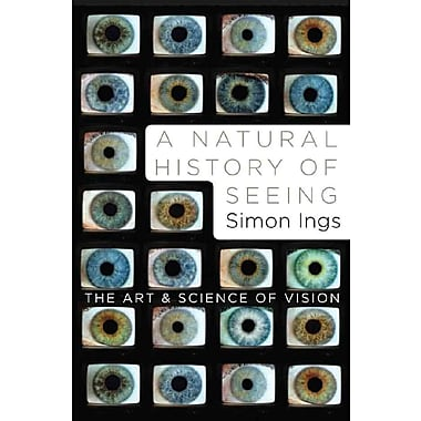 A Natural History Of Seeing By Simon Ings